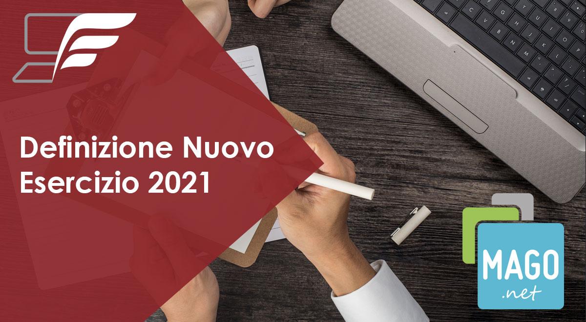 Definizione Nuovo Esercizio 2021 su Mago.net